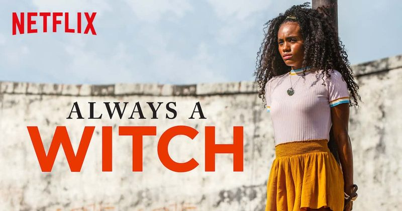 Always A Witch' Season 2: Netflix Release Date And Renewal